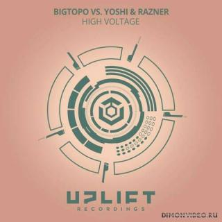 Bigtopo vs. Yoshi & Razner - High Voltage (Extended Mix)
