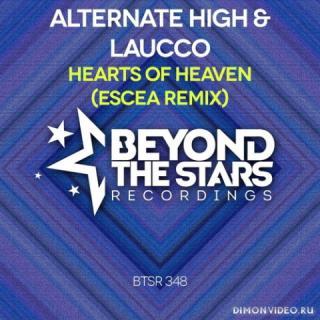 Alternate High & Laucco - Hearts Of Heaven (Escea Extended Remix)