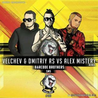 Barcode Brothers  -  SMS (Velchev & Dmitriy Rs vs. Alex Mistery Remix)