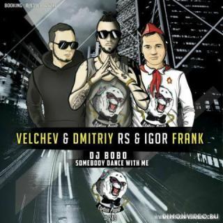 DJ BoBo  -  Somebody Dance With Me (Velchev & Dmitriy RS x Igor Frank Remix)