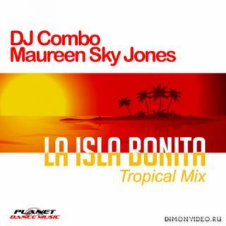 DJ Combo & Maureen Sky Jones - La Isla Bonita (Tropical Edit)