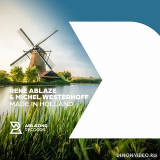 Rene Ablaze & Michel Westerhoff - Made In Holland (Extended Mix)
