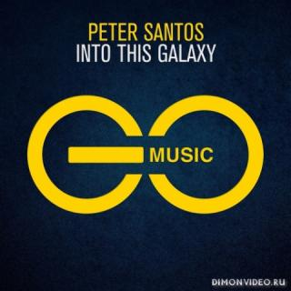 Peter Santos - Into This Galaxy (Extended Mix)