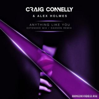 Craig Connelly & Alex Holmes - Anything Like You (Extended Mix)