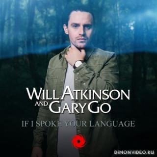 Will Atkinson & Gary Go - If I Spoke Your Language (Extended Mix)