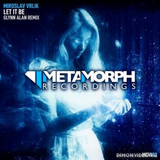 Miroslav Vrlik - Let It Be (Glynn Alan Remix)