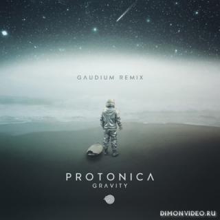 Protonica - Gravity (Gaudium Remix)