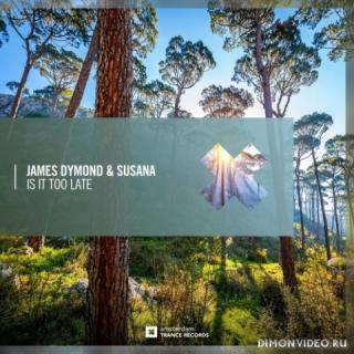 James Dymond & Susana - Is It Too Late (Extended Mix)