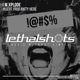 I.M.XPLODE - Insert Profanity Here (Original Mix)