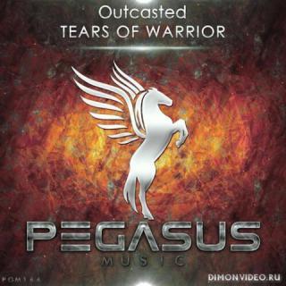 Outcasted - Tears Of Warrior (Original Mix)