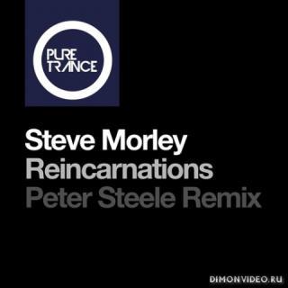 Steve Morley - Reincarnations (Peter Steele Remix)