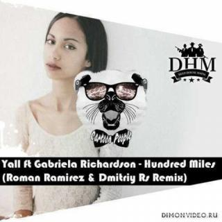 Yall feat. Gabriela Richardson  -  Hundred Miles (Roman Ramirez & Dmitriy RS Remix)