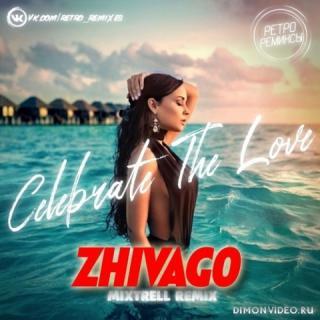 ZhiVago - Celebrate The Love 2002 (MIXTRELL Remix) (Radio Edit)