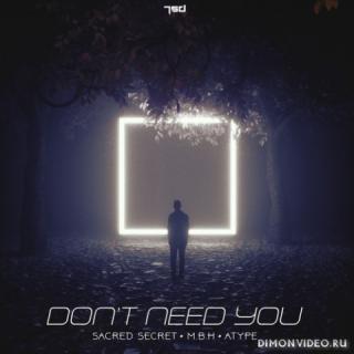 Sacred Secret & M.B.H & Atype - Don't Need You (Original Mix)
