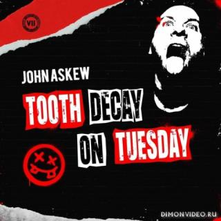 John Askew - Tooth Decay On Tuesday (Extended Mix)