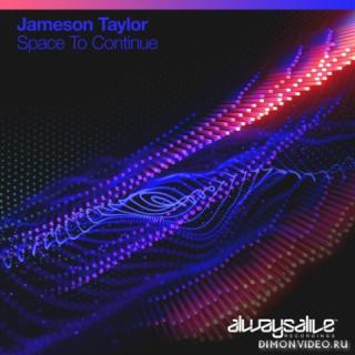 Jameson Taylor - Space To Continue (Extended Mix)