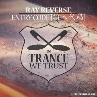 Ray Reverse - Entry Code [输入代码] (Extended Mix)