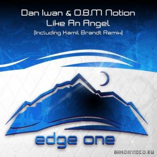 Dan Iwan & O.B.M Notion - Like An Angel (Kamil Brandt Remix)