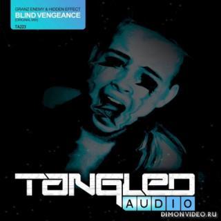 Granz Enemy & Hidden Effect - Blind Vengeance (Original Mix)