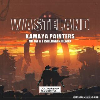 Kamaya Painters - Wasteland (Nifra & Fisherman Extended Remix)