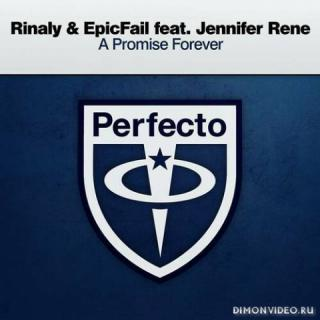 Rinaly & EpicFail feat. Jennifer Rene - A Promise Forever (Extended Mix)