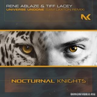 Rene Ablaze & Tiff Lacey - Universe Undone (Sam Laxton Extended Remix)