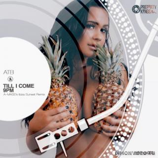 ATB - 9PM - Till I Come (A-Mase's Ibiza Sunset Radio Remix)