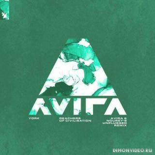 York - Reachers Of Civilisation (Avira & Nourey's Extended Unplugged Remix)