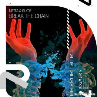 Metta & Glyde - Break The Chain (Original Mix)