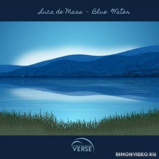 Luca de Maas - Blue Water (Original Mix)