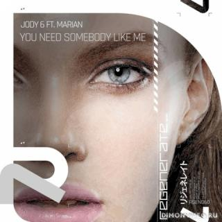 Jody 6 feat. Marian - You Need Somebody Like Me (Extended Mix)