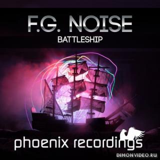 F.G. Noise - Battleship (Extended Mix)