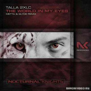 Talla 2XLC - The World In My Eyes (Metta & Glyde Extended Remix)
