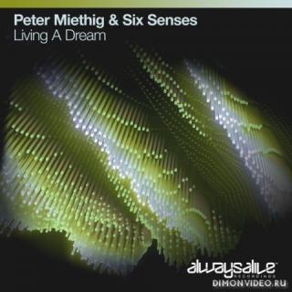 Peter Miethig & Six Senses - Living A Dream (Extended Mix)