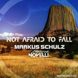Markus Schulz & Christina Novelli - Not Afraid To Fall (Markus Schulz Extended Escape Mix)