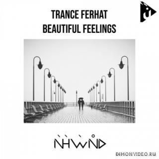 Trance Ferhat - Beautiful Feelings (Original Mix)