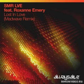 SMR LVE feat. Roxanne Emery - Lost In Love (Madwave Extended Remix)