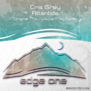 Chris Grey - Atlantide (Laura May Extended Remix)