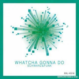 Schwarz & Funk - Whatcha Gonna Do (Italo Boot Mix)