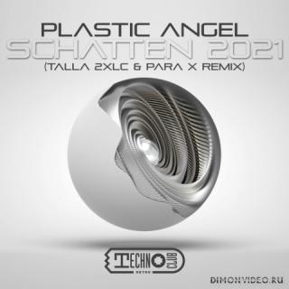 Plastic Angel - Schatten 2021 (Talla 2XLC & Para X Extended Remix)