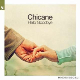 Chicane - Hello, Goodbye (Extended Mix)