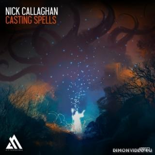 Nick Callaghan - Casting Spells (Extended Mix)