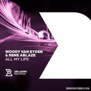 Woody van Eyden & Rene Ablaze - All My Life (Extended Mix)