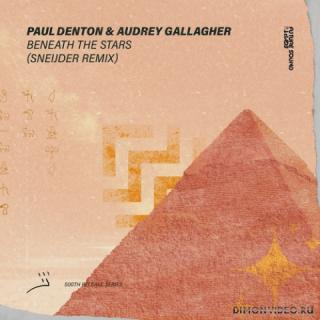 Paul Denton & Audrey Gallagher - Beneath The Stars (Sneijder Extended Remix)