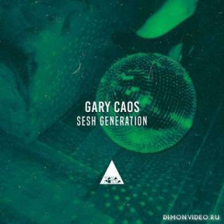 Gary Caos - Sesh Generation (Original Mix)