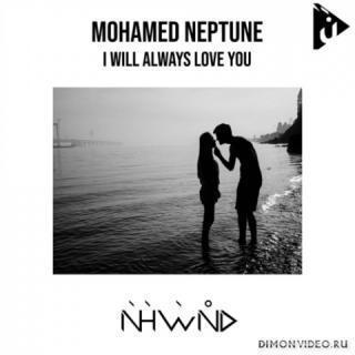 Mohamed Neptune - I Will Always Love You (Original Mix)
