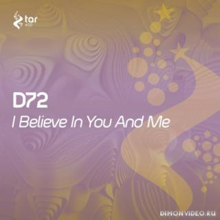 D72 - I Believe In You And Me (Original Mix)