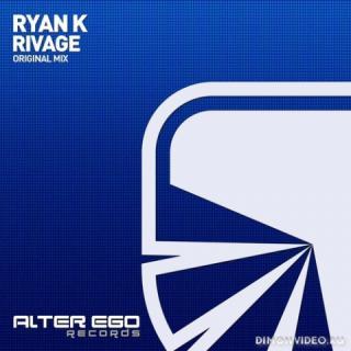 Ryan K - Rivage (Original Mix)