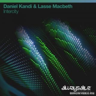 Daniel Kandi & Lasse Macbeth - Intercity (Extended Mix)