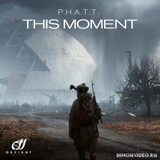 P.H.A.T.T. - This Moment (Original Mix)